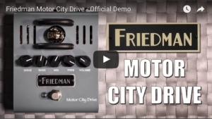 FRIEDMAN AMPLIFICATION UNVEILS NEW MOTOR CITY DRIVE PEDAL